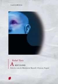 """Rafael Tasis: """"A reculons"""""""