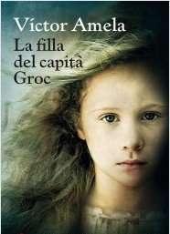 """Victor Amela: """"La filla del capità Groc"""""""